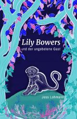 """Jess Lohmann """"Lily Bowers und der ungebetene Gast"""""""