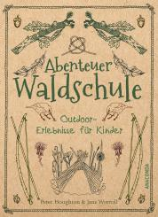 "Houghton, Peter & Worroll, Jane ""Abenteuer Waldschule"""