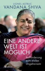 Vandana Shiva, Lionel Astruc Eine andere Welt ist möglich