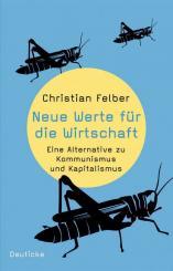 """Hanser - Christian Felber: """"Neue Werte für die Wirtschaft"""""""