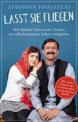 """Hanser - Ziauddin Yousafzai: """"Lasst sie fliegen. Wie Malalas Vater seiner Tochter ein selbstbestimmtes Leben ermöglichte."""""""