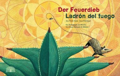 """Baobab Books Ojeda, Ana Paula (Text) / Palomino, Juan (Ill.) """"Der Feuerdieb – Ladrón del fuego"""""""