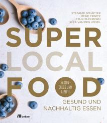 Stefanie Schäfter, Meike Fienitz et al. Super Local Food