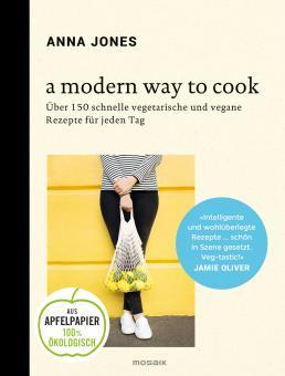 """Anna Jones """"A Modern Way to Cook"""""""