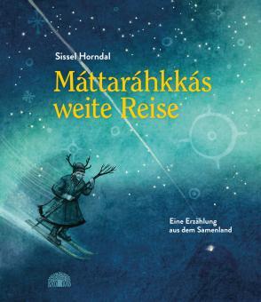 """Baobab Books - Horndal, Sissel """"Máttaráhkkás weite Reise"""""""