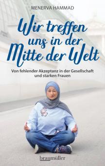 """braumüller - Menerva Hammad: """"Wir treffen uns in der Mitte der Welt"""""""